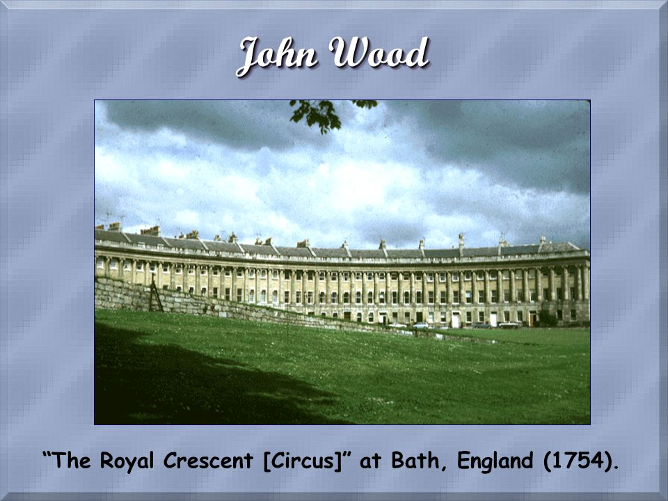 The Royal Crescent [Circus] at Bath, England (1754).
